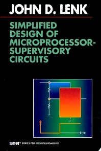 Simplified Design of Microprocessor-Supervisory Circuits, 1st Edition,John Lenk,ISBN9780750696524