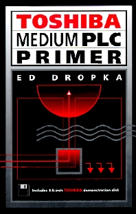 Toshiba Medium PLC Primer, 1st Edition,Edwin Dropka,ISBN9780750696944