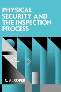 Physical Security and the Inspection Process, 1st Edition,Carl Roper,ISBN9780750697125