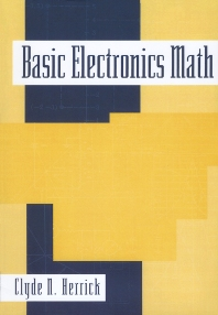 Basic Electronics Math - 1st Edition - ISBN: 9780750697279, 9780080499802