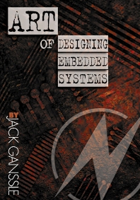 Cover image for The Art of Designing Embedded Systems
