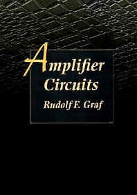 Amplifier Circuits, 1st Edition,Rudolf F. Graf,ISBN9780750698771