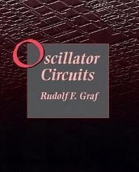 Oscillator Circuits, 1st Edition,Rudolf F. Graf,ISBN9780750698832