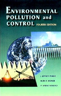 Environmental Pollution and Control, 4th Edition,J. Jeffrey Peirce,P Aarne Vesilind,Ruth Weiner,ISBN9780750698993