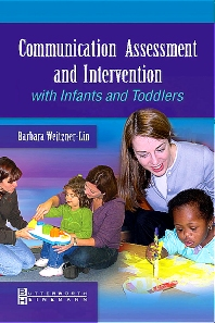 Communication Assessment and Intervention with Infants and Toddlers - 1st Edition - ISBN: 9780750699297
