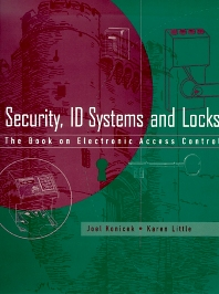 Security, ID Systems and Locks, 1st Edition,Joel Konicek,Karen Little,ISBN9780750699327