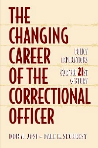 The Changing Career of the Correctional Officer, 1st Edition,Don Josi,Dale Sechrest,ISBN9780750699624