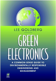 Green Electronics/Green Bottom Line, 1st Edition,Lee H Goldberg,ISBN9780750699938