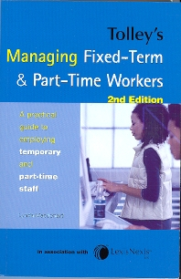 Tolley's Managing Fixed-Term & Part-Time Workers - 2nd Edition - ISBN: 9780754524106