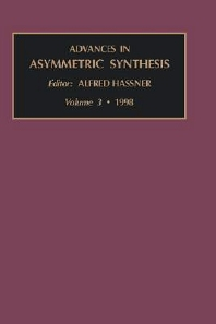 Advances in Asymmetric Synthesis, Volume 3, 1st Edition,Alfred Hassner,ISBN9780762301065
