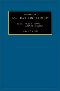 Advances in Gas Phase Ion Chemistry, Volume 3, 1st Edition,N.G. Adams,L.M. Babcock,ISBN9780762302048