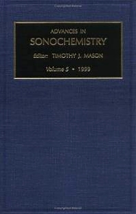 Advances in Sonochemistry, 1st Edition,T.J. Mason,ISBN9780762303311