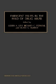 Emergent Issues in the Field of Drug Abuse, 1st Edition,J.A. Levy,R.C. Stephens,D.C. McBride,ISBN9780762305377