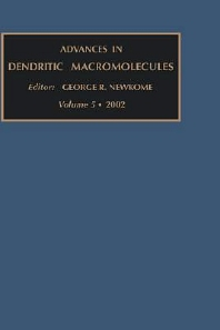 Advances in Dendritic Macromolecules, Volume 5, 1st Edition,G.R. Newkome,ISBN9780762308392
