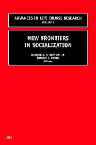 New Frontiers in Socialization, 1st Edition,Richard A. Settersten Jr.,Timothy J Owens,ISBN9780762308637