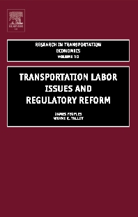 Transportation Labor Issues and Regulatory Reform - 1st Edition - ISBN: 9780444547675, 9780080545523