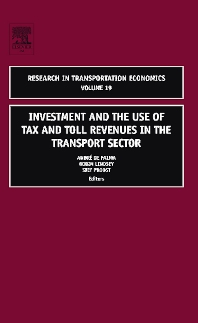 Investment and the use of Tax and Toll Revenues in the Transport Sector, 1st Edition,Andre de Palma,Robin Lindsey,Stef Proost,ISBN9780762312467