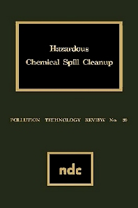 Hazardous Chemical Spill Cleanup - 1st Edition - ISBN: 9780815507673, 9780815517832