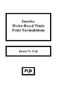 Interior Water-Based Trade Paint Formulations, 1st Edition,Ernest W. Flick,ISBN9780815508038