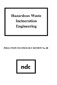 Hazardous Waste Incineration Engineering, 1st Edition,T. Bonner,ISBN9780815508779
