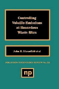 Controlling Volatile Emissions at Hazardous Waste Sites - 1st Edition - ISBN: 9780815510635, 9780815516620