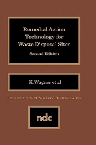 Remedial Action Technology for Waste Disp., 1st Edition,UNKNOWN AUTHOR,P. Rogoshewski,ISBN9780815511007