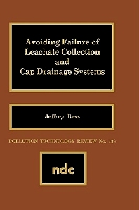 Avoiding Failure of Leachate Collection and Cap Drainage Systems - 1st Edition - ISBN: 9780815511069, 9780815516255