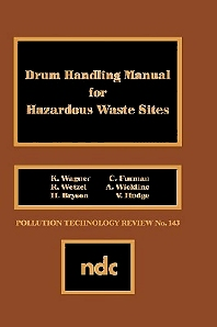 Drum Handling Manual for Hazardous Waste Sites, 1st Edition,K. Wagner,ISBN9780815511212