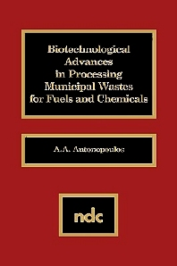 Biotechnological Advances in Processing Municipal Wastes for Fuels and Chemicals - 1st Edition - ISBN: 9780815511229, 9780815516262
