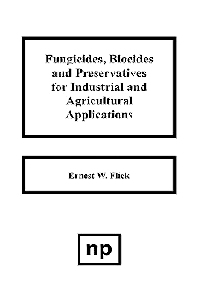 Fungicides, BIocides and Preservative for Industrial and Agricultural Applications, 1st Edition,Ernest W. Flick,ISBN9780815511250