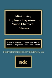 Minimizing Employee Exposure to Toxic Chemical Releases - 1st Edition - ISBN: 9780815511311, 9780815518372