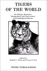 Tigers of the World, 1st Edition, 1st Edition,Ronald Tilson,Ulysses Seal,ISBN9780815511335