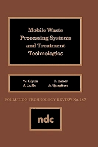 Mobile Waste Processing Systems and Treatment Technologies, 1st Edition,W. Glynn,ISBN9780815511397