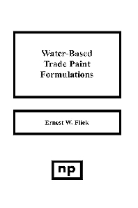 Water-Based Trade Paint Formulations, 1st Edition,Ernest W. Flick,ISBN9780815511472