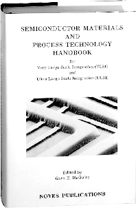 Semiconductor Materials and Process Technology Handbook, 1st Edition,Gary F. McGuire,ISBN9780815511502