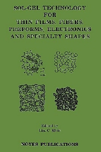 Sol-Gel Technology for Thin Films, Fibers, Preforms, Electronics and Specialty Shapes - 1st Edition - ISBN: 9780815511540, 9780815519096