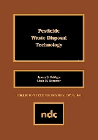 Pesticide Waste Disposal Technology, 1st Edition,James S. Bridges,Clyde R. Dempsey,ISBN9780815511571
