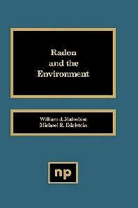 Radon and the Environment - 1st Edition - ISBN: 9780815511618, 9780815518815