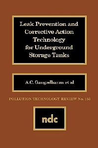 Leak Prevention and Corrective Action Technology for Underground Storage Tanks, 1st Edition,A.C. Gangadharan,ISBN9780815511632