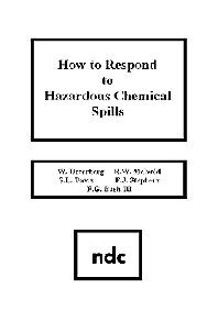 How to Respond to Hazardous Chemical Spills, 1st Edition,W. Unterberg,ISBN9780815511762