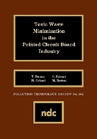 Toxic Waste Minimization in the Printed Circuit Board Industry - 1st Edition - ISBN: 9780815511830, 9780815520016
