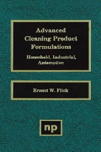 Advanced Cleaning Product Formulations, Vol. 1, 1st Edition,Ernest W. Flick,ISBN9780815511861