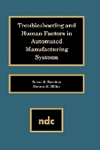 Troubleshooting and Human Factors in Automated Manufacturing Systems, 1st Edition,Susan R. Bereiter,Steven M. Miller,ISBN9780815511878