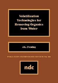 Volatilization Technologies for Removing Organics from Water - 1st Edition - ISBN: 9780815511892, 9780815519492