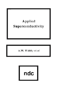 Applied Superconductivity, 1st Edition,A.M. Wolsky,ISBN9780815511915