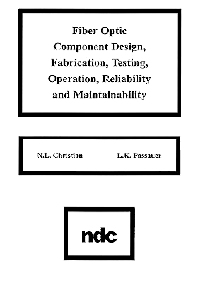 Fiber Optic Component Design, Fabrication, Testing, Operation, Reliability and Maintainability, 1st Edition,N.L. Christian,L.K. Passauer,ISBN9780815512035
