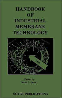 Handbook of Industrial Membrane Technology, 1st Edition,Mark C. Porter,ISBN9780815512059