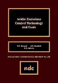 Acidic Emissions Control Technology and Costs - 1st Edition - ISBN: 9780815512080, 9780815515999