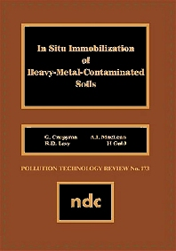 In Situ Immobilization of Heavy-Metal-Contaminated Soils - 1st Edition - ISBN: 9780815512196, 9780815518020
