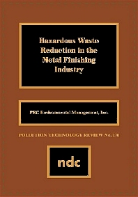 Hazardous Waste Reducation in the Metal Finishing Industry, 1st Edition, PRC Environmental Mgmt. Staff,ISBN9780815512233